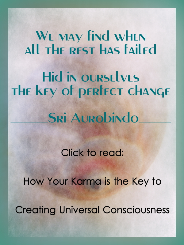How Your Karma Is Creating Universal Consciousness