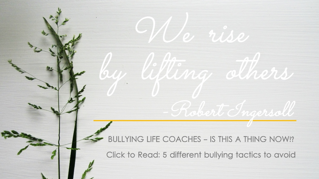 Bullying life coaches - 5 bullying tactics to avoid